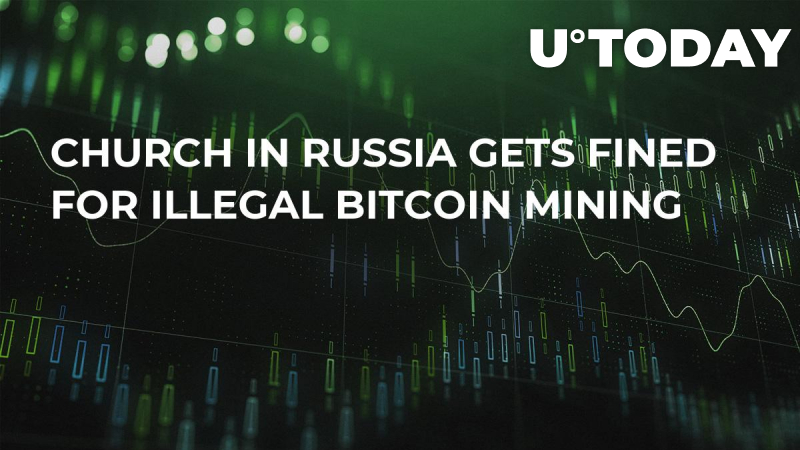 Church in Russia Gets Fined for Illegal Bitcoin Mining