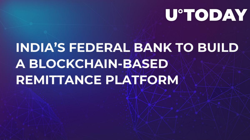 India's Federal Bank To Build a Blockchain-Based Remittance Platform