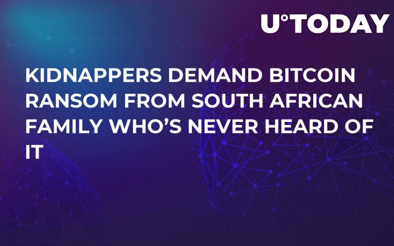 Kidnappers Demand Bitcoin Ransom From South African Family Who's Never Heard of It