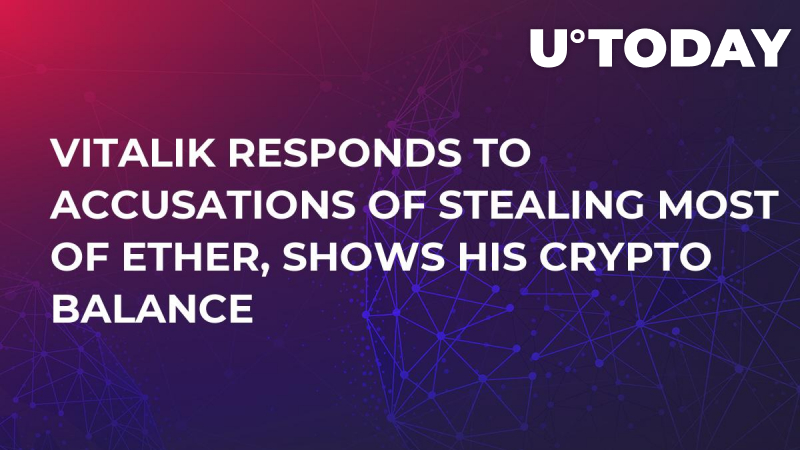 Vitalik Responds to Accusations of Stealing Most of Ether, Shows His Crypto Balance