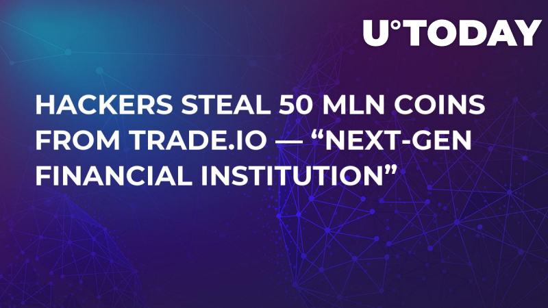 """Hackers Steal 50 Mln Coins from Trade.io — """"Next-Gen Financial Institution"""""""