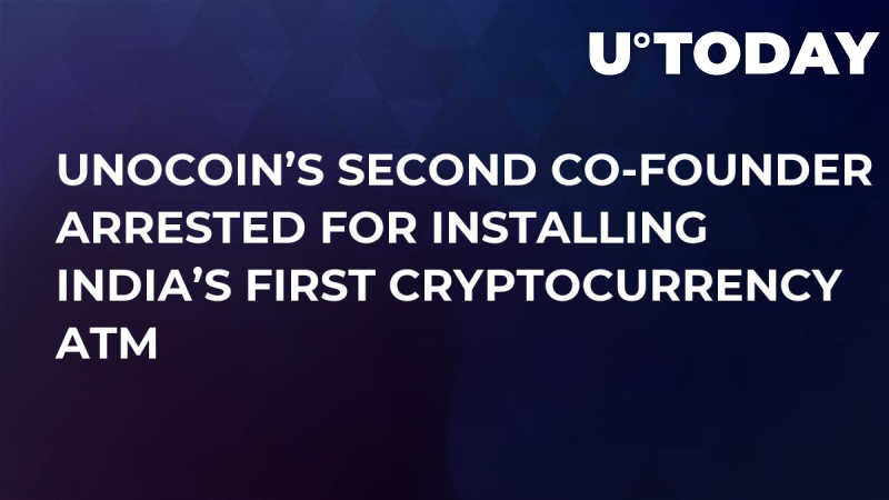 Unocoin's Second Co-founder Arrested For Installing India's First Cryptocurrency ATM