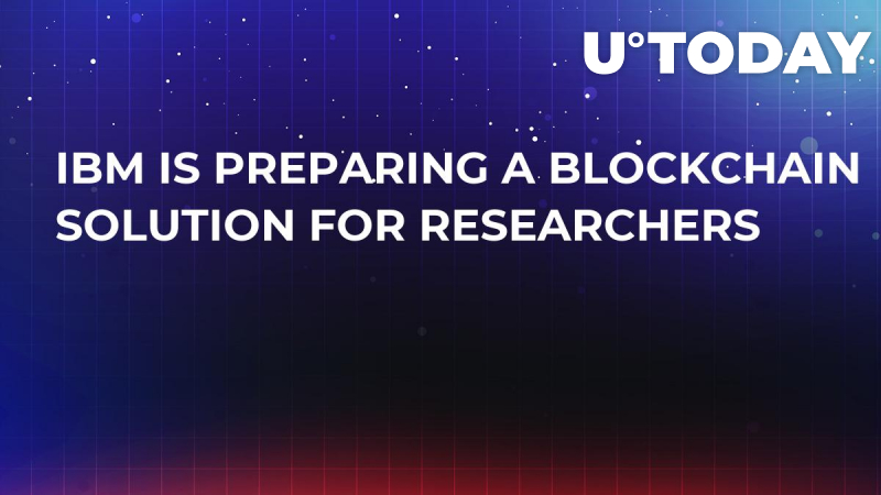 IBM Is Preparing a Blockchain Solution For Researchers