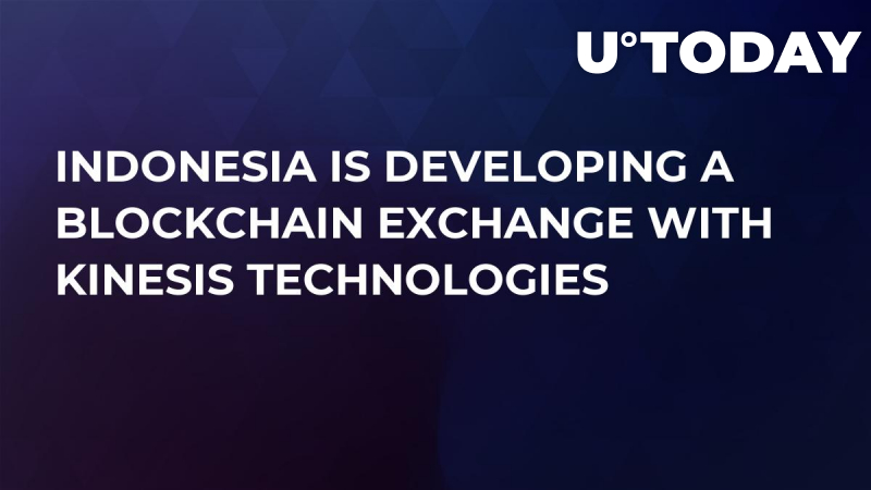 Indonesia is Developing a Blockchain Exchange With Kinesis Technologies