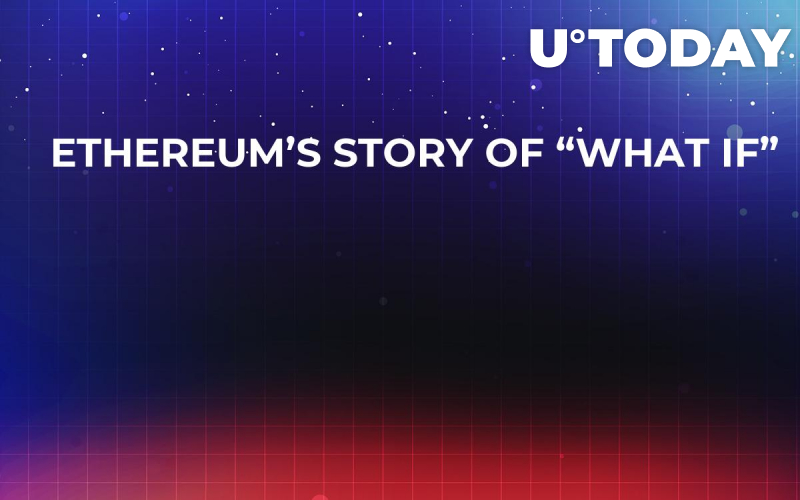 """Ethereum's Story of """"What If"""""""
