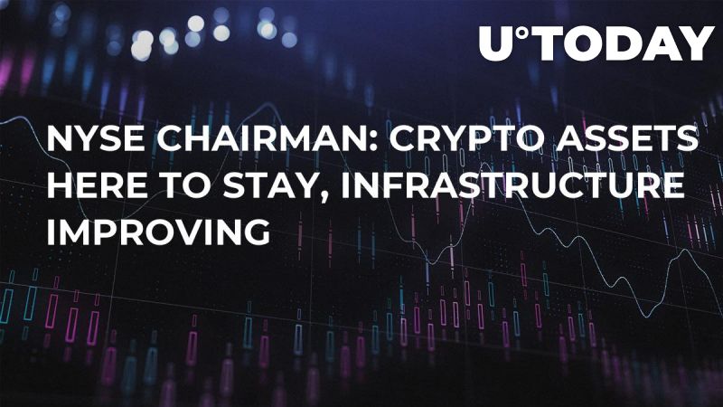 NYSE Chairman: Crypto Assets Here to Stay, Infrastructure Improving
