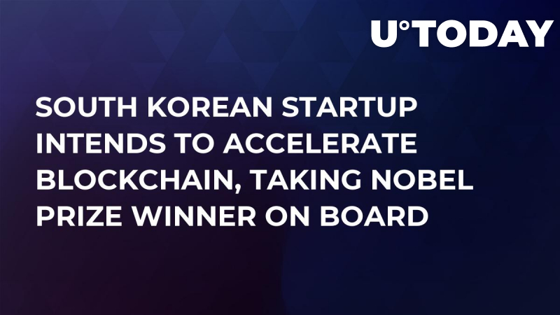 South Korean Startup Intends to Accelerate Blockchain, Taking Nobel Prize Winner on Board