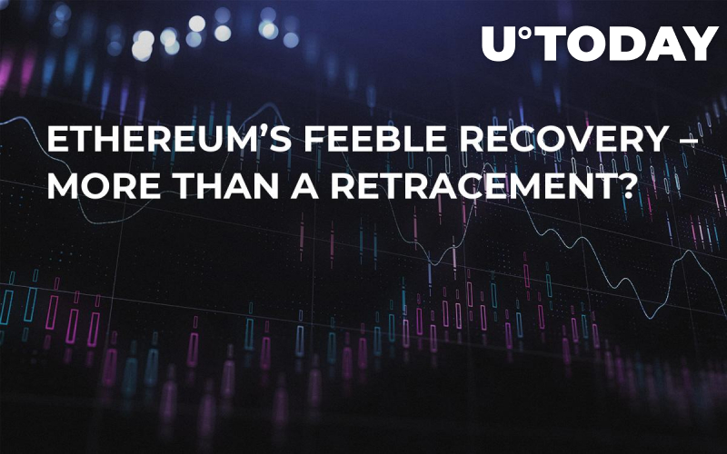 Ethereum's Feeble Recovery – More Than a Retracement?