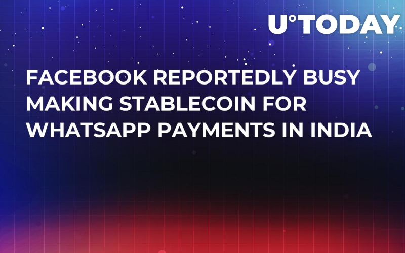 Facebook Reportedly Busy Making Stablecoin for WhatsApp Payments in India