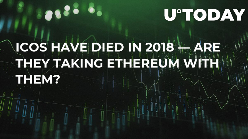 ICOs Have Died in 2018 — Are They Taking Ethereum With them?
