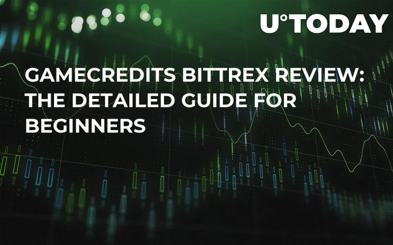 GameCredits Bittrex Review: The Detailed Guide for Beginners