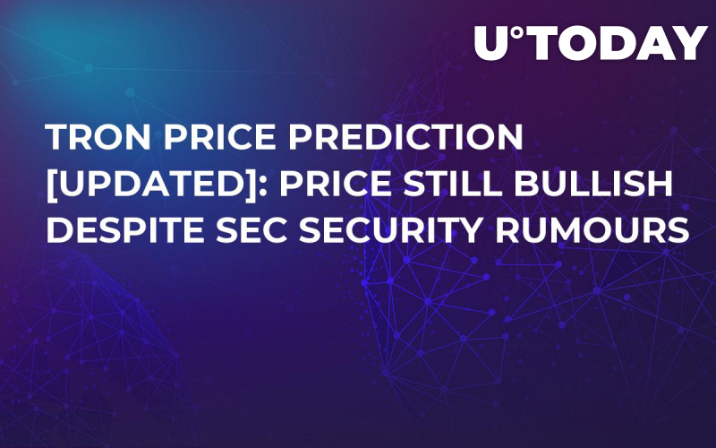 Tron Price Prediction [Updated]: Price Still Bullish Despite SEC Security Rumours