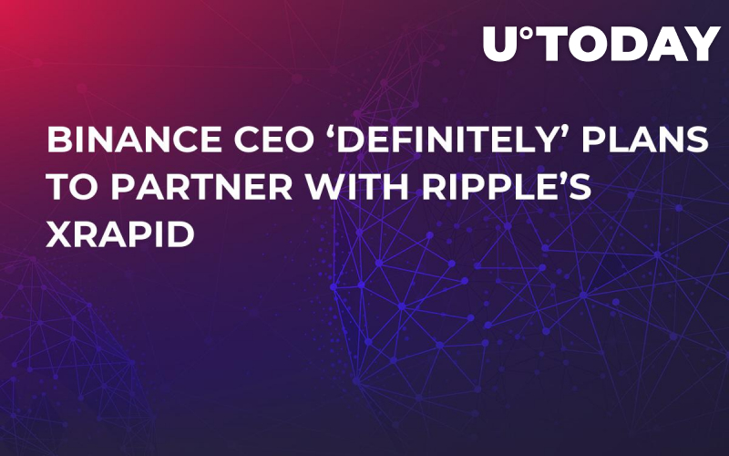 Binance CEO 'Definitely' Plans to Partner with Ripple's xRapid
