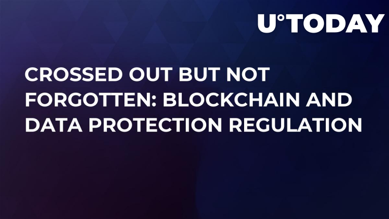Crossed Out But Not Forgotten: Blockchain and Data Protection Regulation