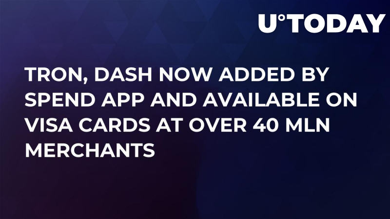 Tron, Dash Now Added by Spend App and Available on VISA Cards at Over 40 Mln Merchants