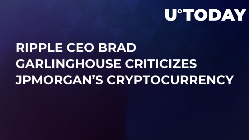 Ripple CEO Brad Garlinghouse Criticizes JPMorgan's Cryptocurrency
