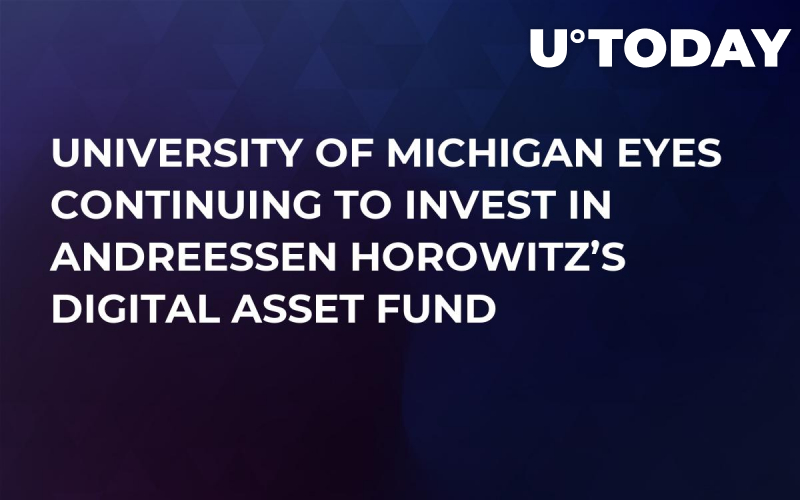 University of Michigan Eyes Continuing to Invest in Andreessen Horowitz's Digital Asset Fund