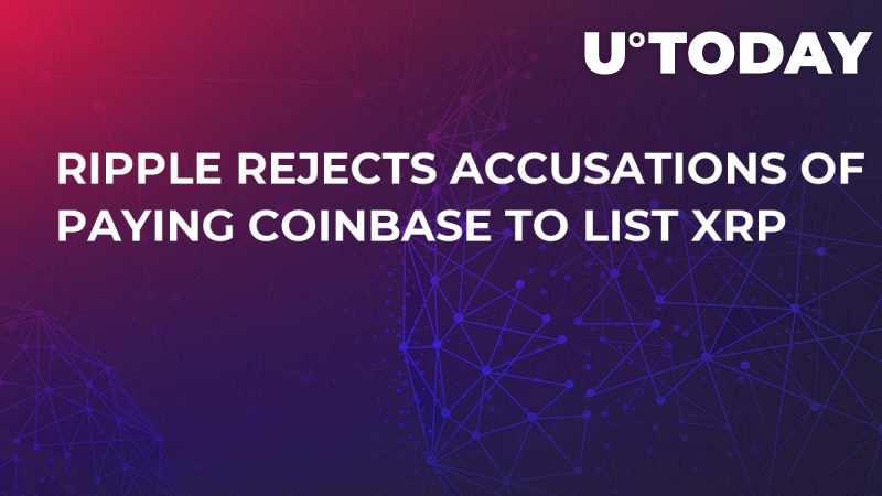 Ripple Rejects Accusations of Paying Coinbase to List XRP