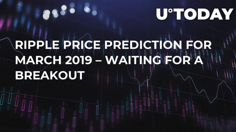 Ripple Price Prediction for March 2019 – Waiting for a Breakout