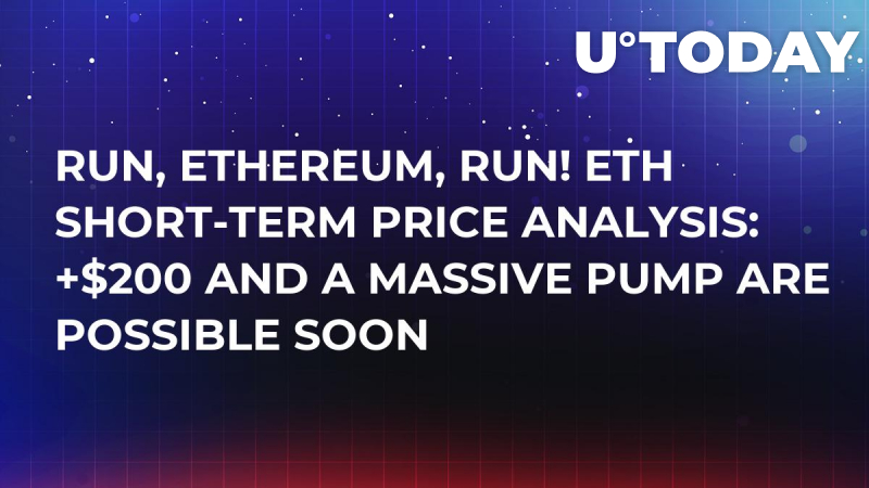 Run, Ethereum, Run! ETH Short-Term Price Analysis: +$200 and a Massive Pump Are Possible Soon