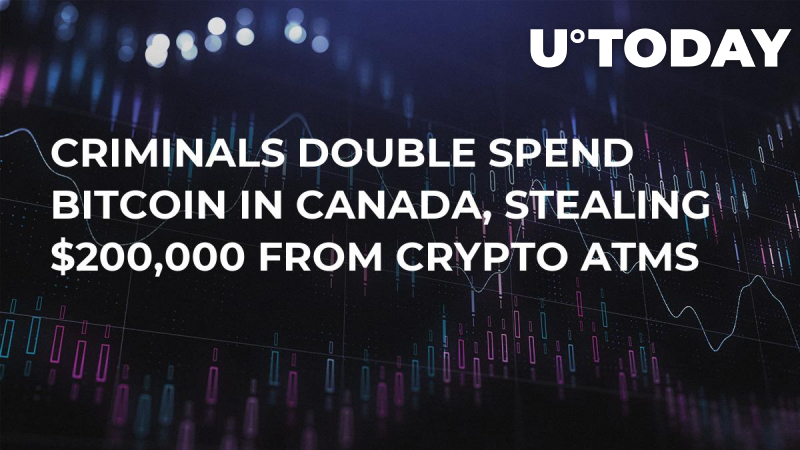 Criminals Double Spend Bitcoin in Canada, Stealing $200,000 from Crypto ATMs
