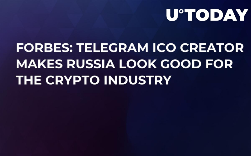Forbes: Telegram ICO Creator Makes Russia Look Good for the Crypto Industry