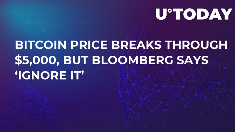 Bitcoin Price Breaks Through $5,000, but Bloomberg Says 'Ignore It'