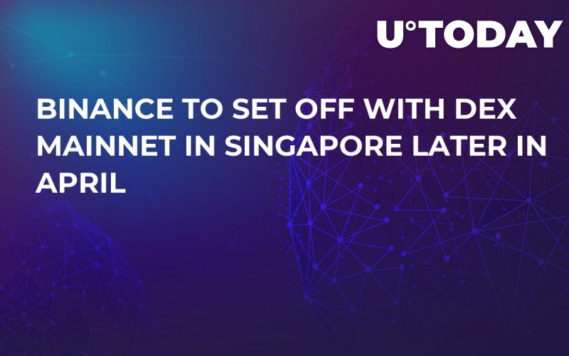 Binance to Set Off with DEX Mainnet in Singapore Later in April