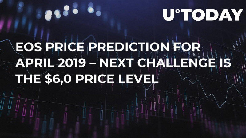 EOS Price Prediction for April 2019 – Next Challenge is the $6,0 Price Level