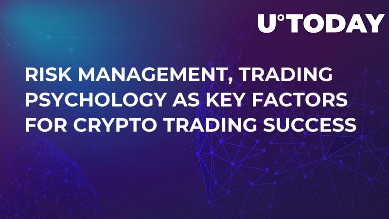 Risk Management, Trading Psychology As Key Factors For Crypto Trading Success