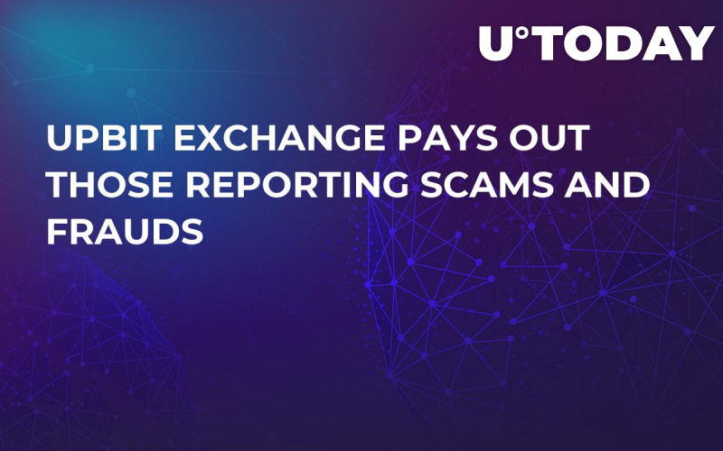 Upbit Exchange Pays Out Those Reporting Scams and Frauds
