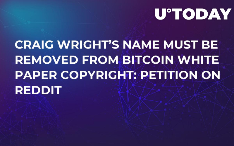 Craig Wright's Name Must Be Removed from Bitcoin White Paper Copyright: Petition on Reddit