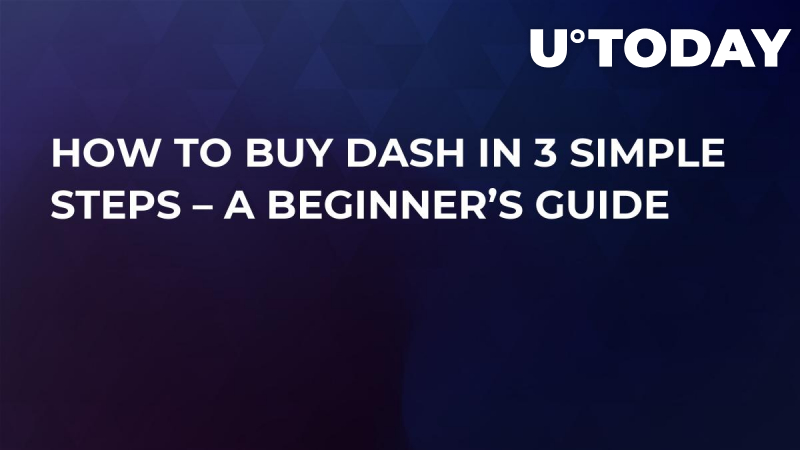 How to Buy Dash in 3 Simple Steps – A Beginner's Guide
