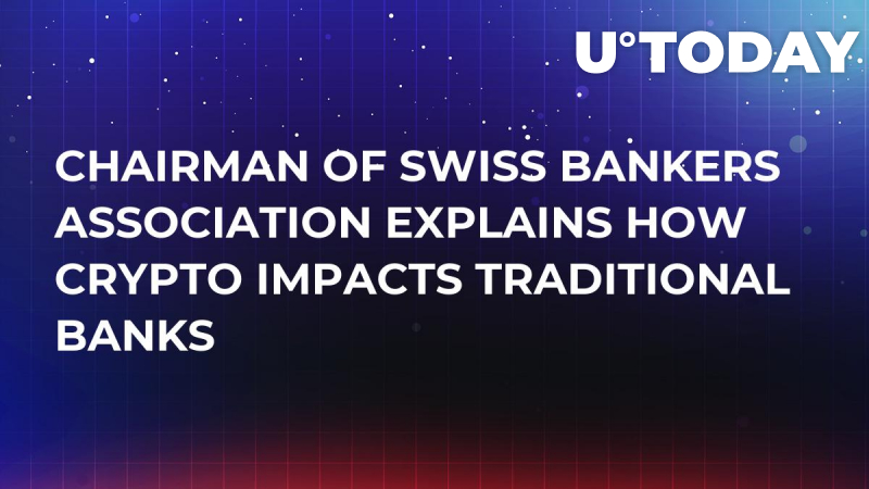 Chairman of Swiss Bankers Association Explains How Crypto Impacts Traditional Banks