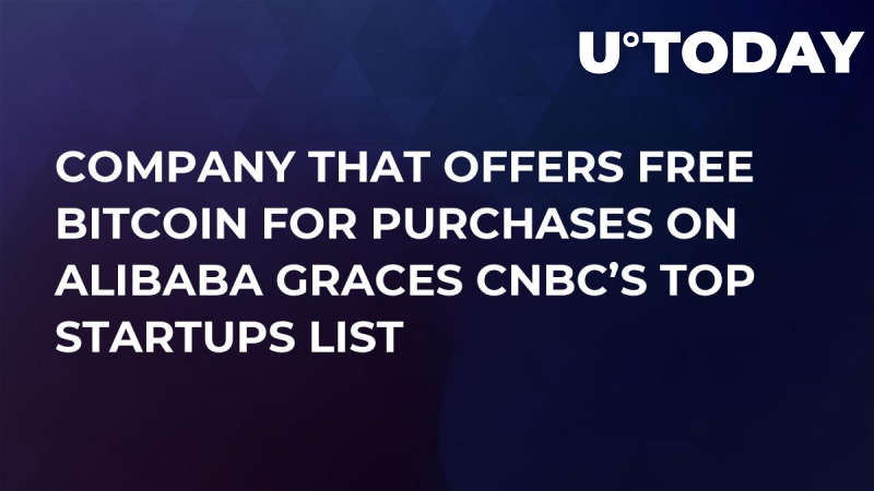 Company That Offers Free Bitcoin for Purchases on Alibaba Graces CNBC's Top Startups List