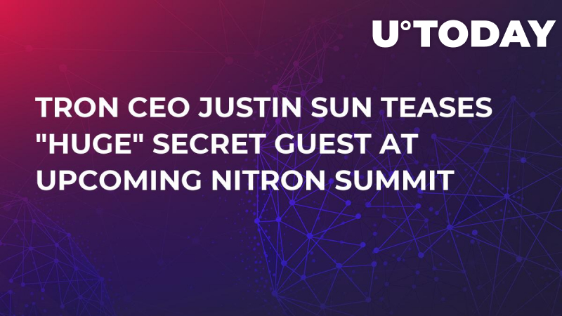 """Tron CEO Justin Sun Teases """"Huge"""" Secret Guest at Upcoming NiTROn Summit"""