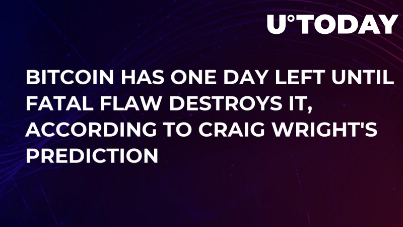 Bitcoin Has One Day Left Until Fatal Flaw Destroys It, According to Craig Wright's Prediction