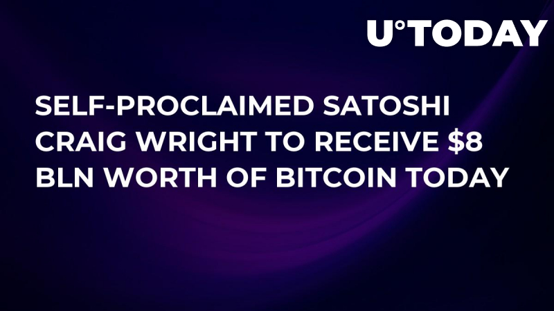 Self-Proclaimed Satoshi Craig Wright to Receive $8 Bln Worth of Bitcoin Today