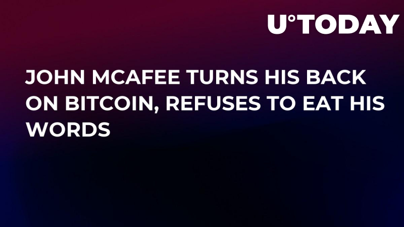 John McAfee Turns His Back on Bitcoin, Refuses to Eat His Words if BTC Price Doesn't Reach $1 Mln