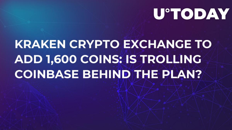 Kraken Crypto Exchange to Add 1,600 Coins: Is Trolling Coinbase Behind the Plan?