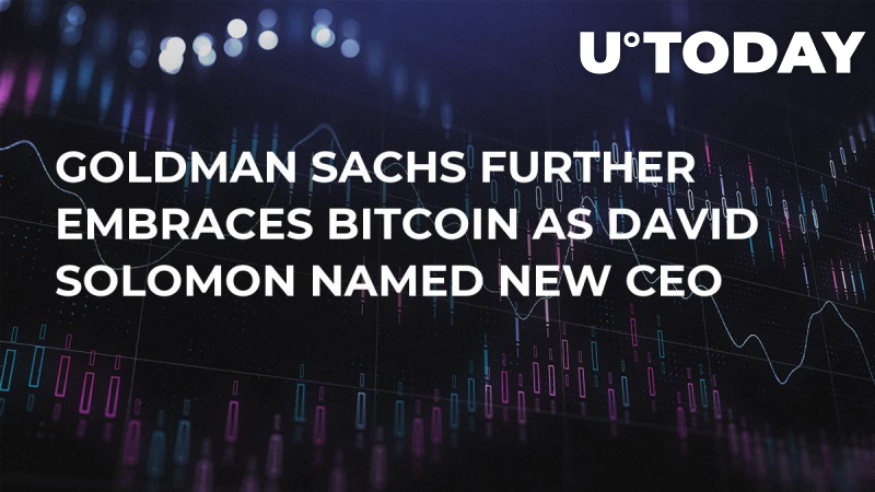 Goldman Sachs Further Embraces Bitcoin as David Solomon Named New CEO