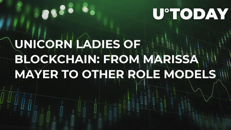 Unicorn Ladies of Blockchain: From Marissa Mayer to Other Role Models