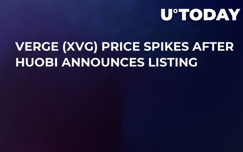 Verge (XVG) Price Spikes After Huobi Announces Listing