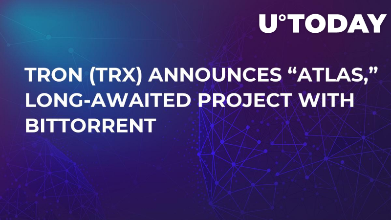 "TRON (TRX) Announces ""Atlas,"" Long-Awaited Project With BitTorrent"