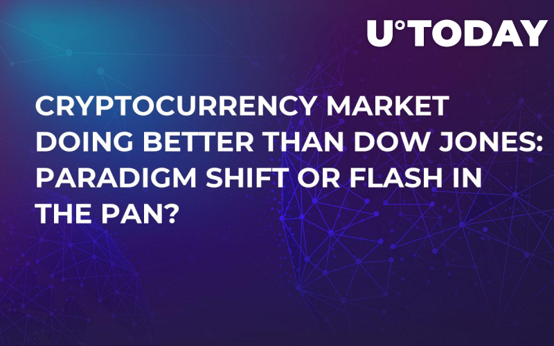 Cryptocurrency Market Doing Better Than Dow Jones: Paradigm Shift or Flash in the Pan?