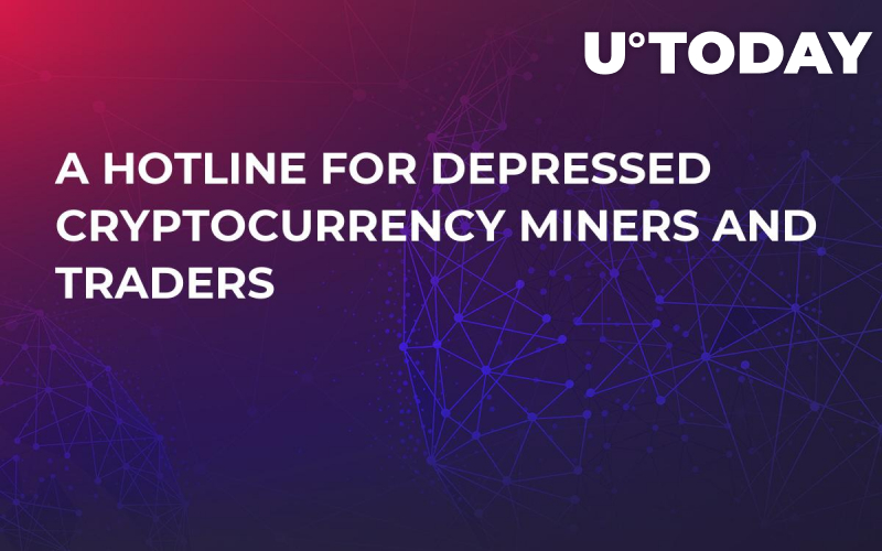 A Hotline for Depressed Cryptocurrency Miners and Traders
