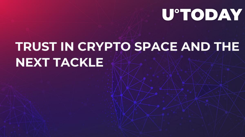 Trust in Crypto Space and the Next Tackle