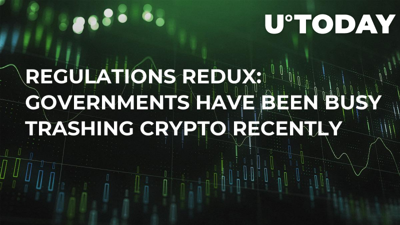 Regulations Redux: Governments Have Been Busy Trashing Crypto Recently