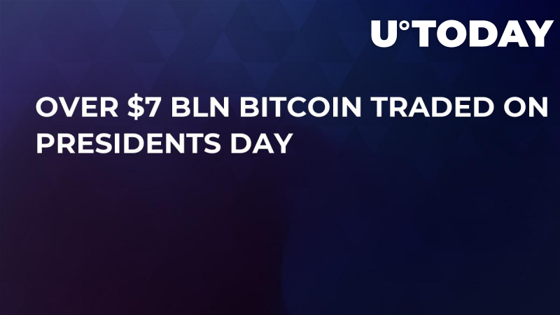 Over $7 Bln Bitcoin Traded on Presidents Day