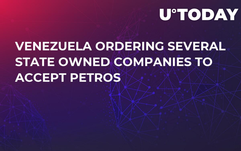 Venezuela Ordering Several State Owned Companies to Accept Petros